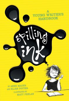 Spilling Ink: A Young Writer's Handbook by Ellen Potter and Anne Mazer. Two writers for young people wrote this writing guide for their young readers. This book will make writing stories seem less daunting for younger teen writers and the casual tone and illustrations will encourage them to complete the entertaining writing prompts - a creative activity. #writing #yanonfiction