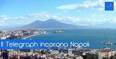 """SEMPRE E comunque Napoli: IL TELEGRAPH INCORONA NAPOLI COME """"CITTA' PIU' BEL..."""
