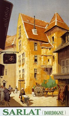 Sarlat Dordogne Perigord French France Trip Tourism Travel Vintage Poster