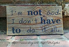 Hand painted on reclaimed wood sign. This sign is eco-friendly and charming at the same time. It expresses the sentiment that you do not have to be