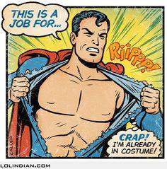 Crap! I am already in costume