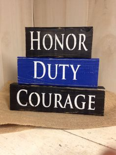 Honor,duty,courage sign, back the blue, support policeman, police decor, law enforcement decor, support law enforcement by WhippoorwillCharm on Etsy https://www.etsy.com/listing/459798552/honordutycourage-sign-back-the-blue
