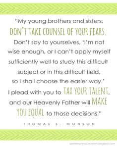 LDS Quote by Thomas S. Monson on #Education and #Learning http://sprinklesonmyicecream.blogspot.com/
