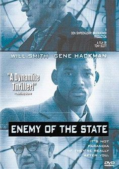 *ENEMY OF STATE, (1998) Poster:  A lawyer becomes a target by corrupt politician + his NSA goons when he accidentally receives key evidence to a serious politically motivated crime.   Starring:  Will smith, Gene Hackman & Jon Voight