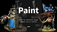 I list out 8 different ways to improve your hobby painting skills to help you go from beginner to happy. From choosing the right brush to basic color theory