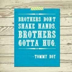 ...Brothers Gotta hug