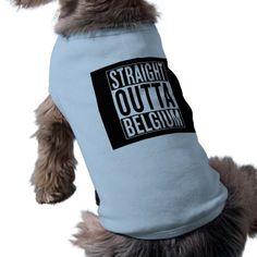 #straight outta Belgium Shirt - #custom #cool