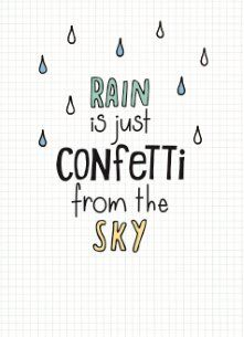 – rain-is-confetti-from-the-sky – – Regen ist Konfetti vom Himmel – Cute Quotes, Best Quotes, Funny Quotes, Sky Quotes, Girl Quotes, Hand Lettering Quotes, Calligraphy Quotes, Doodle Quotes, Drawing Quotes