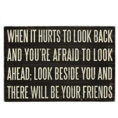 #Friendship #Quote - Look beside you for your FRIENDS :)