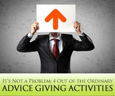 It's Not a Problem: 4 Out of the Ordinary Advice Giving Activities