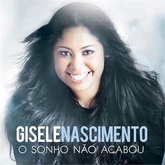 CD GISELE NASCIMENTO - O Sonho Não Acabou