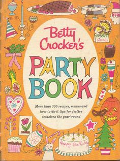 Vintage Cookbook Betty Crocker's Party Book 1960 First Edition