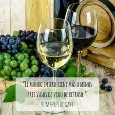 """""""El Mundo entero tiene más o menos tres vasos de vino de retraso"""". Humphrey Bogart"""