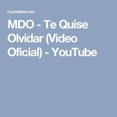 MDO - Te Quise Olvidar (Video Oficial) - YouTube