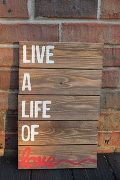 Wooden Sign Pallet Art Live a life of love by SaltAndLightDesigns, $32.00