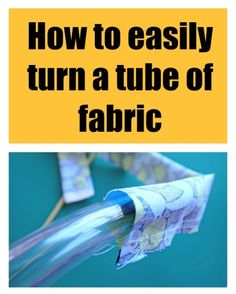 Easy way to turn a tube of fabric right side out http://so-sew-easy.com/easy-way-turn-tube-of-fabric/?utm_campaign=coschedule&utm_source=pinterest&utm_medium=So%20Sew%20Easy&utm_content=Easy%20way%20to%20turn%20a%20tube%20of%20fabric%20right%20side%20out