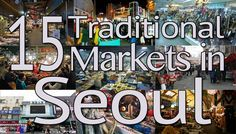 If you're planning a trip to Seoul, markets should be one of the top things to see. They're great places to shop and to eat. And this list of 15 traditional markets in Seoul is designed to introduce you to both the big touristy markets as well small local markets that only local Seoulites know!
