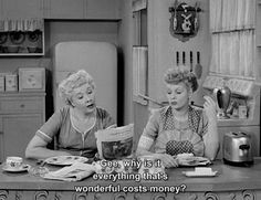 """""""Gee, why is it everything that's wonderful costs money?"""" Ethel on """"I Love Lucy"""""""