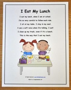 "Free Classroom Poster for Appropriate Cafeteria Behavior: ""I eat my lunch, when I am at school. I'm so very careful to follow each rule. I sit at my table. I stay in my seat. I use a soft voice when I'm talking. I eat! I clean up my trash, even if it's a bunch. This is the way that I eat my lunch. All rights reserved:  www.filefolderheaven.com"