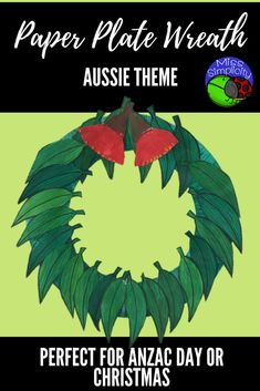 Paper Plate Wreath template - Australian theme Perfect for Anzac Day or Christmas. Includes templates and instructions.