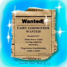 Wanted! Fairy Godmother Wanted! Needed Some heavy wand waving might be necessary. Experience transforming toads a must! Fairy Dust, Fairy Tales, Saint A, Wanted Ads, As You Like, My Love, Sassy Pants, Sassy Quotes, Fun Quotes