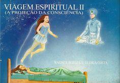 Viagem Espiritual II - por Wagner Borges - Instituto de Pesquisas Projeciológicas e Bioenergéticas