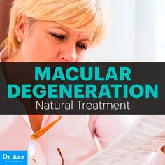 6 Natural Treatments for Macular Degeneration- DrAxe.com