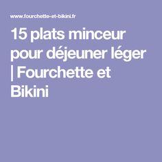 15 plats minceur pour déjeuner léger   Fourchette et Bikini