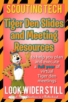 Scouting Tech: Tiger Den Slides and Meeting Resources – Look Wider Still