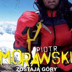 """""""Zostają góry. Opowiadania, felietony, wspomnienia"""" Piotr Morawski"""