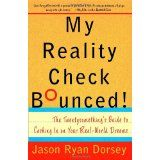 My Reality Check Bounced! The Twentysomething's Guide to Cashing in on Your Real-World Dreams (Paperback)By Jason R. Dorsey