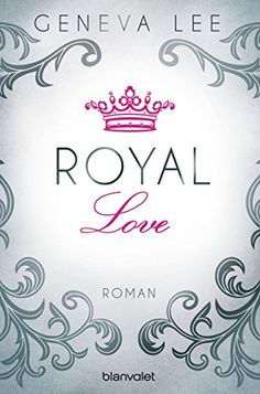 Royal Love: Roman (Die Royals-Saga, Band 3) von Geneva Lee http://www.amazon.de/dp/3734102855/ref=cm_sw_r_pi_dp_mwHwwb0N4WWSE