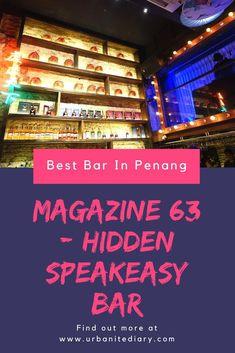 Magazine 63 Bar at George Town, Penang - Review. New hidden speakeasy bar in Penang.