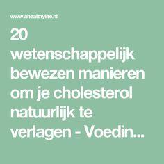 20 wetenschappelijk bewezen manieren om je cholesterol natuurlijk te verlagen - Voeding en gezondheid - aHealthylife.nl