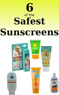 6 Safest Sunscreens