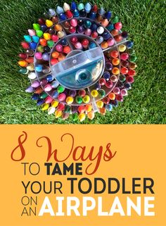 8 Ways To Tame Your Toddler On An Airplane