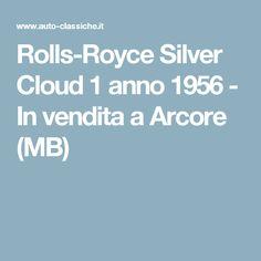 Rolls-Royce Silver Cloud 1 anno 1956 - In vendita a Arcore (MB)