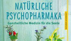 http://m.news.de/gesundheit/855618631/natuerliche-psychopharmaka-ganzheitliche-medizin-fuer-die-seele-heilpflanzen-gegen-depression-schlaflosigkeit-gu-verlag/1/