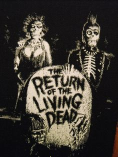 Hey, I found this really awesome Etsy listing at https://www.etsy.com/listing/154499424/return-of-the-living-dead-patch-horror