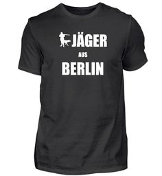 JÄGER aus BERLIN Geschenkidee Motiv Cool T-Shirt Berlin, Mens Tops, T Shirt, Fashion, Cool T Shirts, Gifts, Supreme T Shirt, Moda, Tee Shirt
