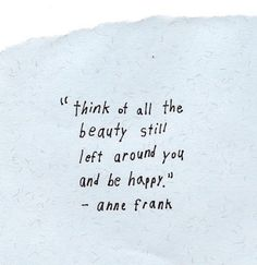 Anne Frank just utterly amazes me.