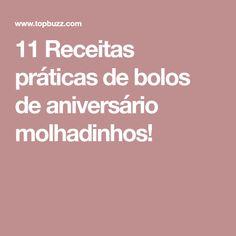 11 Receitas práticas de bolos de aniversário molhadinhos!