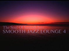 Smooth Jazz Mix / The Soul Of Smooth Jazz... - YouTube