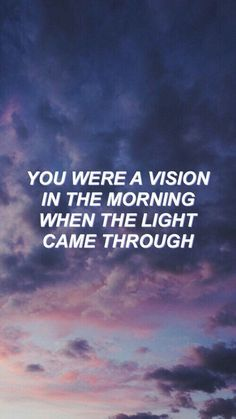 You were a vision in the morning when the light came through || Halsey - Colors. @angelicxbaby