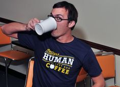 Instant Human Just Add Coffee. Men's S or women's M