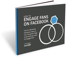 Free Guide : How to Engage Fans on Facebook