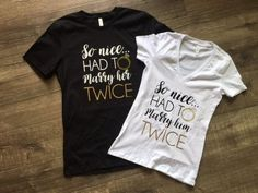 So Nice Had to Marry Him Twice - Wedding vow renewal ceremony shirts v necks shirts womans shirts mens shirts wedding party ring marriage