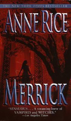 Merrick (The Vampire Chronicles, #7) Anne Rice--The original sexy vampires:] Love Anne Rice