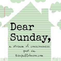 Dear Sunday: August 24, 2014 - a stream of consciousness post