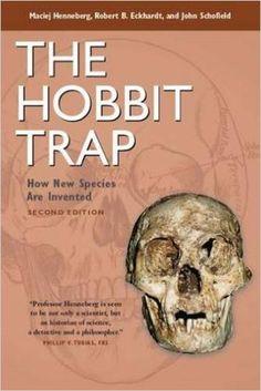 The Hobbit Trap: How New Species Are Invented: Maciej Henneberg, Robert B Eckhardt, John Schofield: 9781598745726: Anatomy & Physiology: Amazon Canada